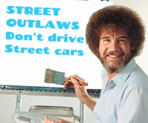 Street Outlaws Don't Drive Street Cars